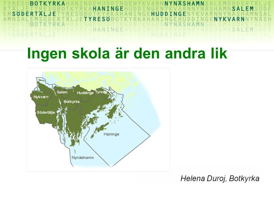 Ingen skola är den andra lik Helena Duroj, Botkyrka
