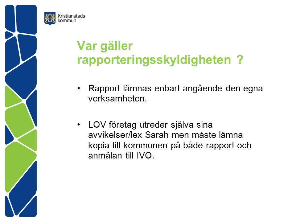 Var gäller rapporteringsskyldigheten .Rapport lämnas enbart angående den egna verksamheten.