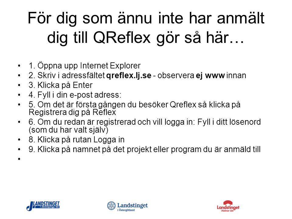 För dig som ännu inte har anmält dig till QReflex gör så här… 1. Öppna upp Internet Explorer 2. Skriv i adressfältet qreflex.lj.se - observera ej www
