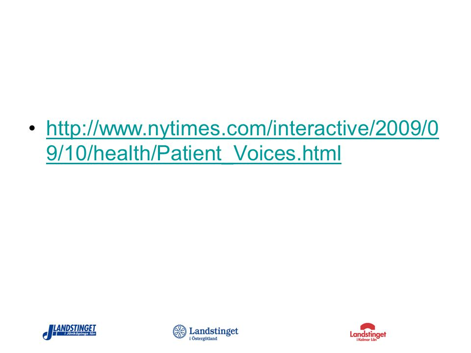 http://www.nytimes.com/interactive/2009/0 9/10/health/Patient_Voices.htmlhttp://www.nytimes.com/interactive/2009/0 9/10/health/Patient_Voices.html