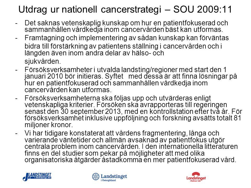 Utdrag ur nationell cancerstrategi – SOU 2009:11 - Det saknas vetenskaplig kunskap om hur en patientfokuserad och sammanhållen vårdkedja inom cancervå
