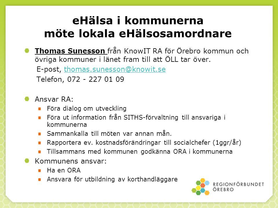 eHälsa i kommunerna möte lokala eHälsosamordnare Thomas Sunesson från KnowIT RA för Örebro kommun och övriga kommuner i länet fram till att ÖLL tar öv