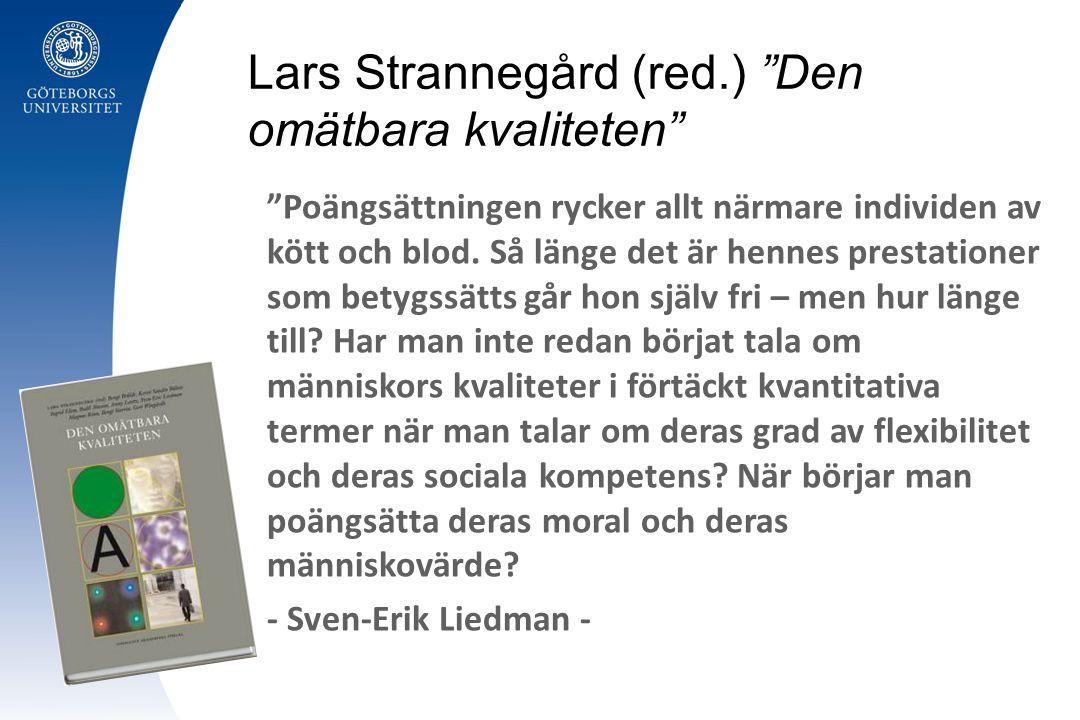 Lars Strannegård (red.) Den omätbara kvaliteten Poängsättningen rycker allt närmare individen av kött och blod.