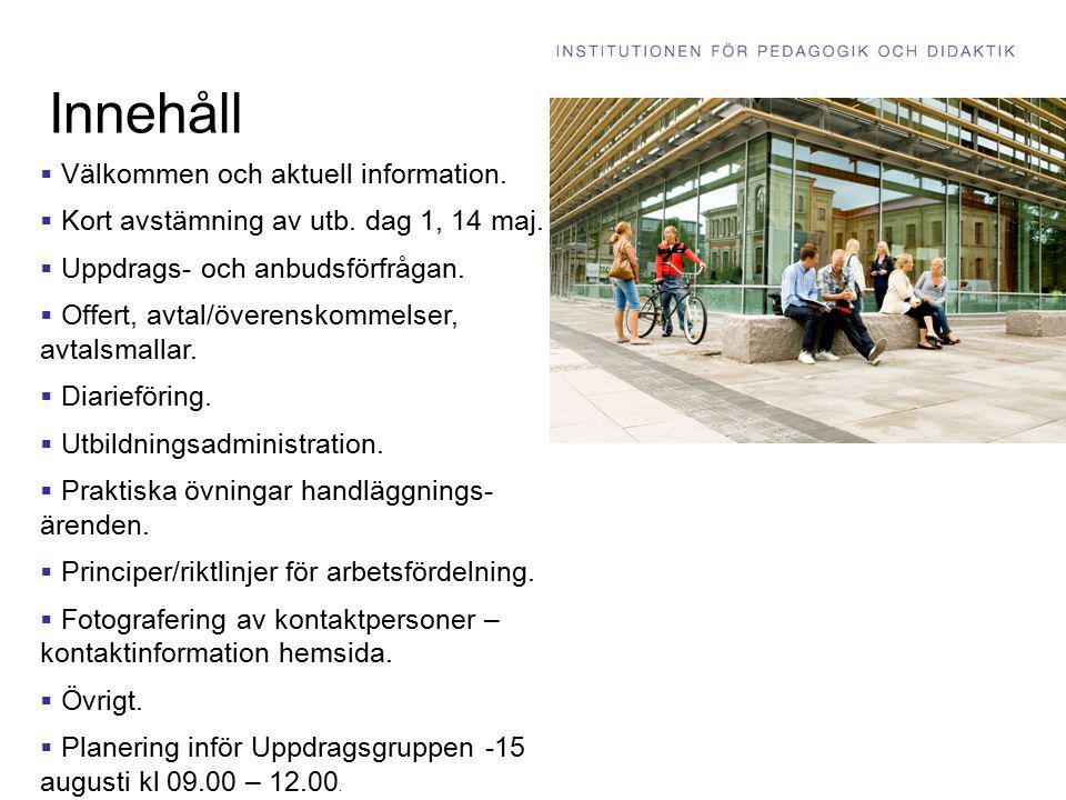 Innehåll  Välkommen och aktuell information.  Kort avstämning av utb. dag 1, 14 maj.  Uppdrags- och anbudsförfrågan.  Offert, avtal/överenskommels