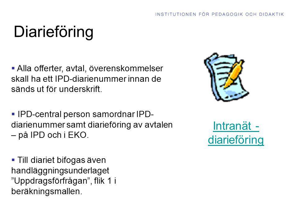 Diarieföring  Alla offerter, avtal, överenskommelser skall ha ett IPD-diarienummer innan de sänds ut för underskrift.  IPD-central person samordnar