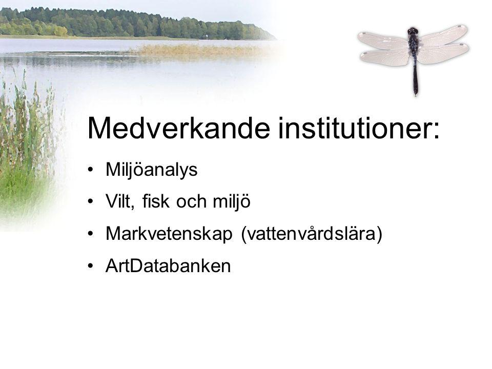 Medverkande institutioner: Miljöanalys Vilt, fisk och miljö Markvetenskap (vattenvårdslära) ArtDatabanken