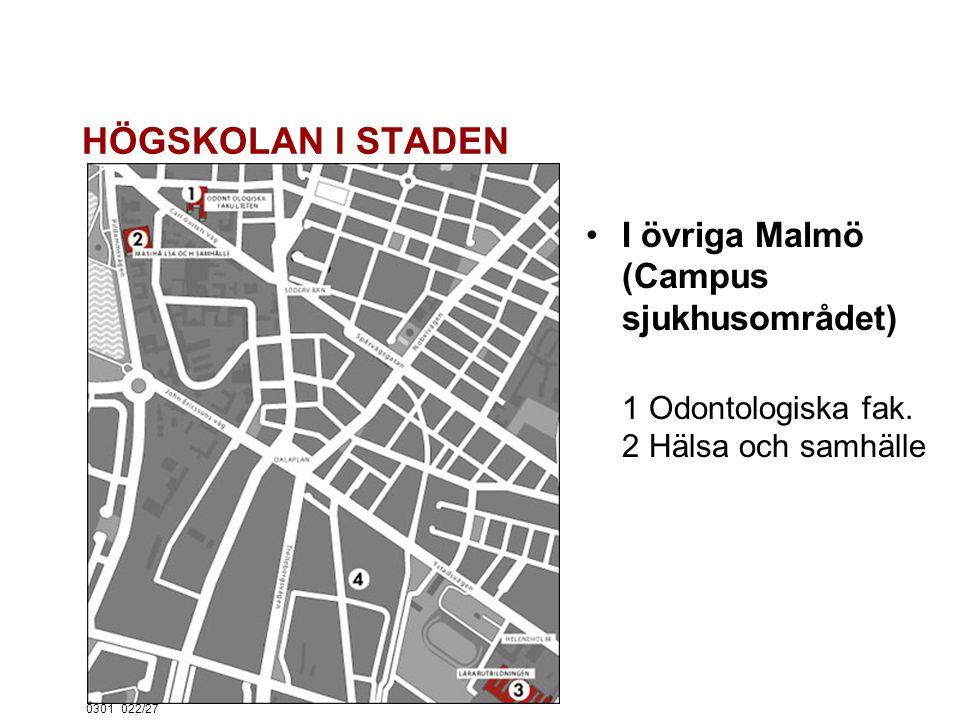 0301022/27 HÖGSKOLAN I STADEN I övriga Malmö (Campus sjukhusområdet) 1 Odontologiska fak.