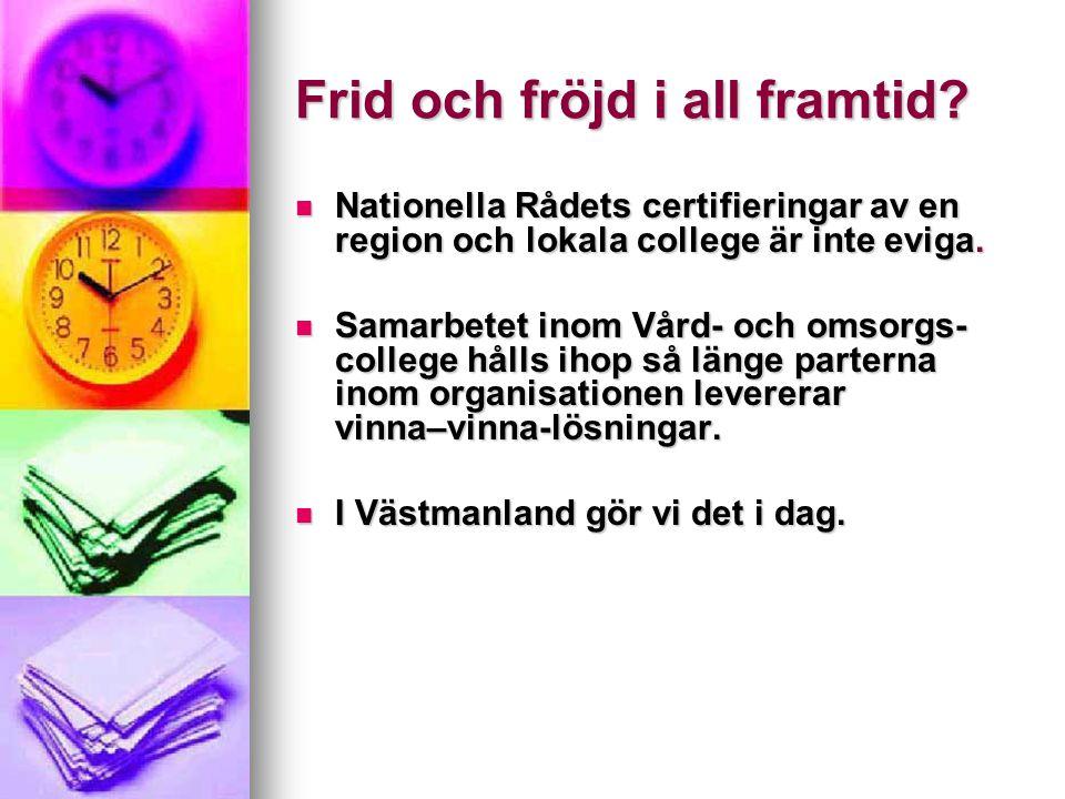 Frid och fröjd i all framtid? Nationella Rådets certifieringar av en region och lokala college är inte eviga. Nationella Rådets certifieringar av en r