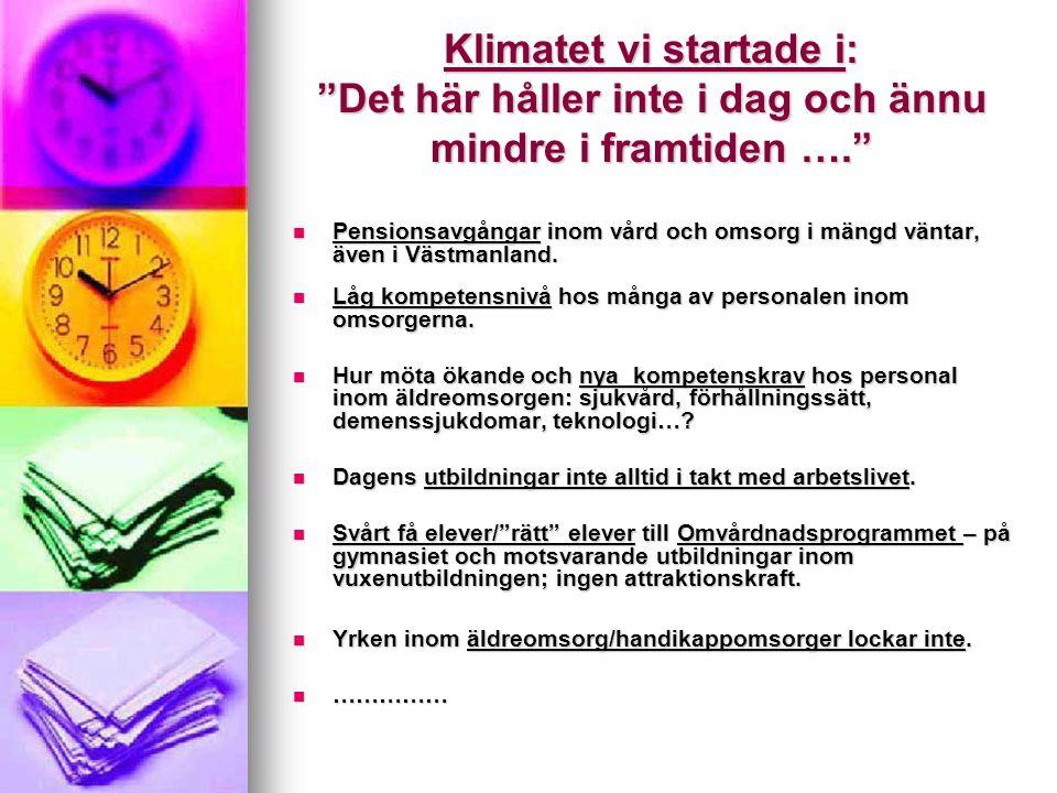 Vad göra.Konkret idé lanseras i Västmanland: Vård- och omsorgscollege, ett nationellt projekt.