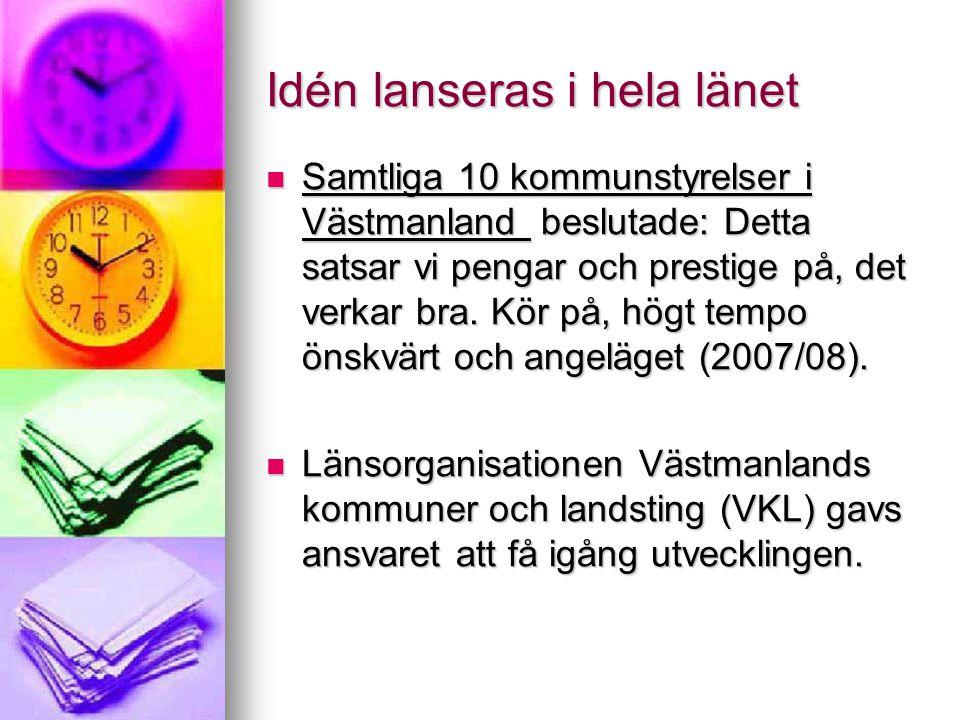 Idén lanseras i hela länet Samtliga 10 kommunstyrelser i Västmanland beslutade: Detta satsar vi pengar och prestige på, det verkar bra. Kör på, högt t