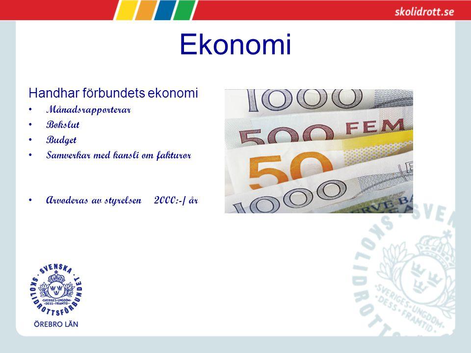 Ekonomi Handhar förbundets ekonomi Månadsrapporterar Bokslut Budget Samverkar med kansli om fakturor Arvoderas av styrelsen 2000:-/ år