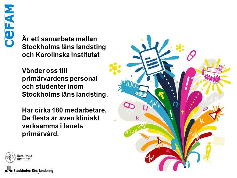 Är ett samarbete mellan Stockholms läns landsting och Karolinska Institutet Vänder oss till primärvårdens personal och studenter inom Stockholms läns landsting.