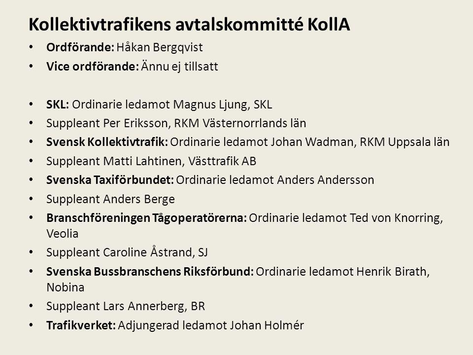 Kollektivtrafikens avtalskommitté KollA Ordförande: Håkan Bergqvist Vice ordförande: Ännu ej tillsatt SKL: Ordinarie ledamot Magnus Ljung, SKL Supplea