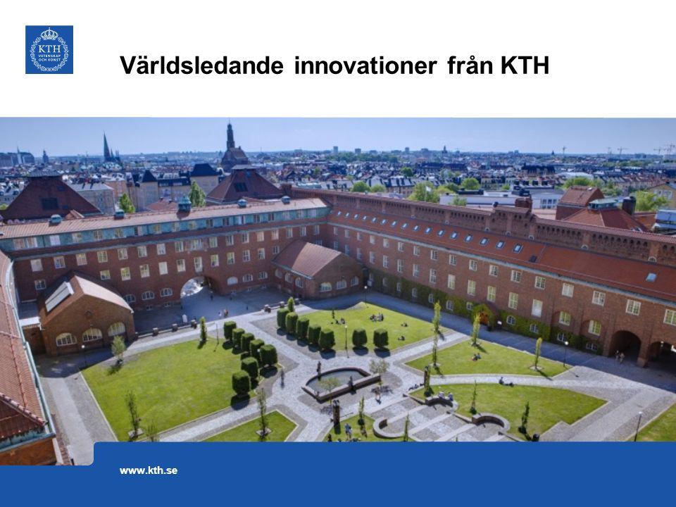 Världsledande innovationer från KTH www.kth.se