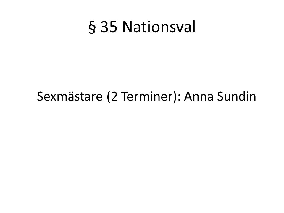 § 35 Nationsval Sexmästare (2 Terminer): Anna Sundin