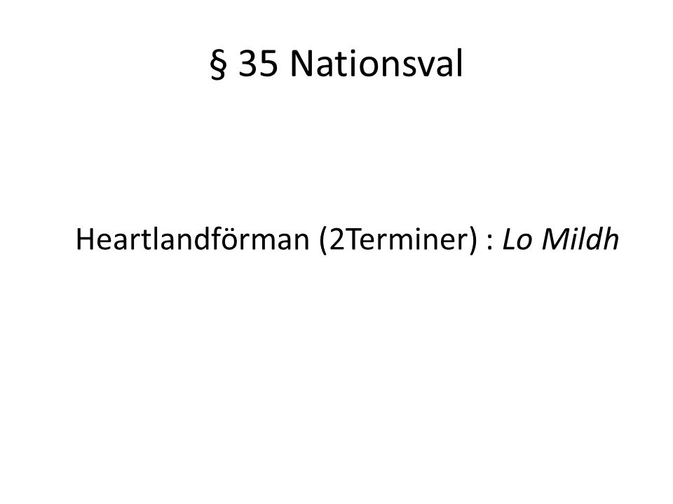 § 35 Nationsval Heartlandförman (2Terminer) : Lo Mildh