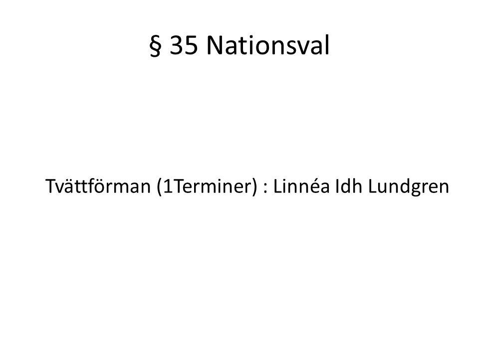 § 35 Nationsval Tvättförman (1Terminer) : Linnéa Idh Lundgren