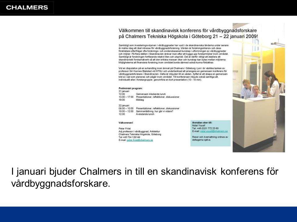 I januari bjuder Chalmers in till en skandinavisk konferens för vårdbyggnadsforskare.