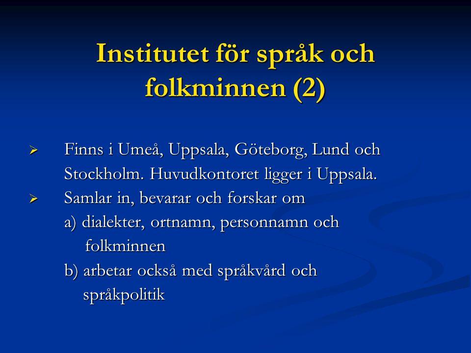 Språkrådet  Sveriges officiella språkvårdsorgan och är en avdelning under språkmyndigheten är en avdelning under språkmyndigheten Institutet för språk och folkminnen (SOFI)  har ansvar för språkvårdsfrågor i svenska, finska, meänkieli, romani och svenskt teckenspråk  omkring 20 anställda