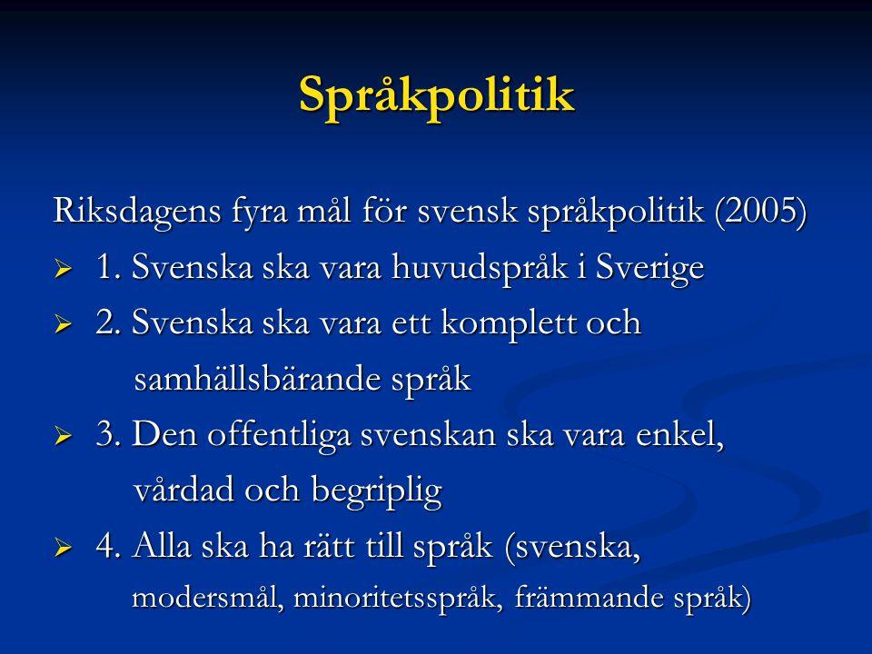 Minoritetsspråk  Visste du att Sveriges sedan år 2000 har fem officiella minoritetsspråk.