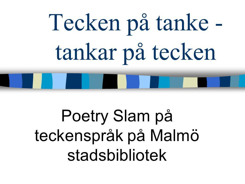Tecken på tanke - tankar på tecken Poetry Slam på teckenspråk på Malmö stadsbibliotek