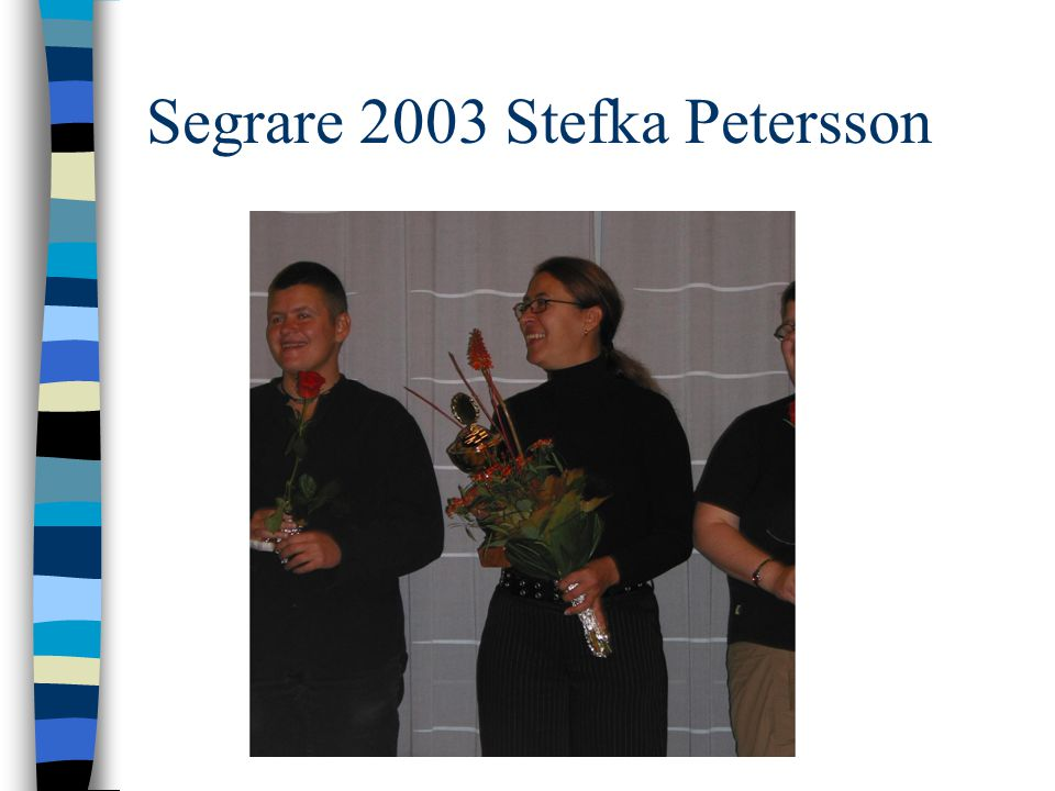Segrare 2003 Stefka Petersson