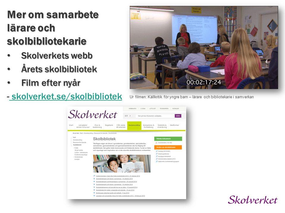 Mer om samarbete lärare och skolbibliotekarie Skolverkets webb Skolverkets webb Årets skolbibliotek Årets skolbibliotek Film efter nyår Film efter nyå
