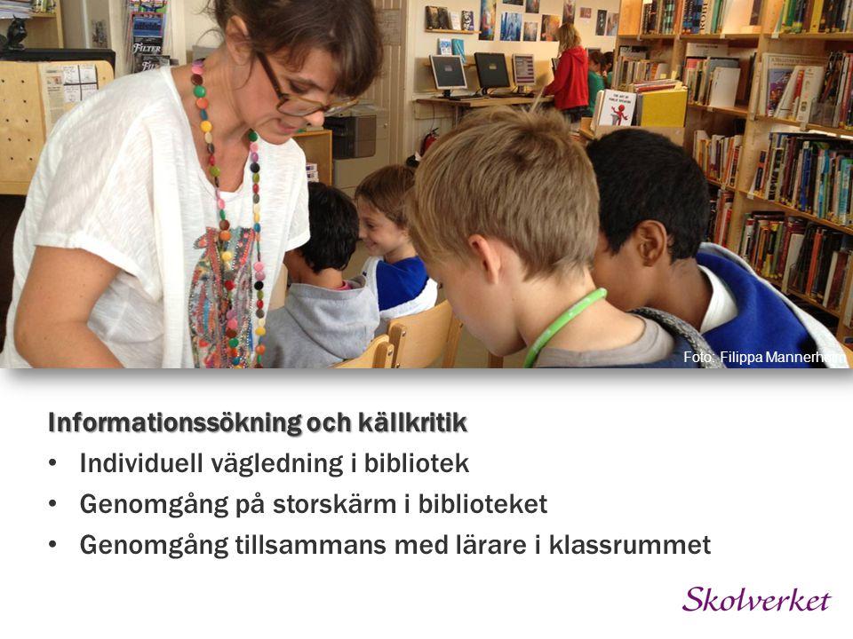 skolans styrdokument Foto: Filippa Mannerheim Informationssökning och källkritik Individuell vägledning i bibliotek Genomgång på storskärm i bibliotek