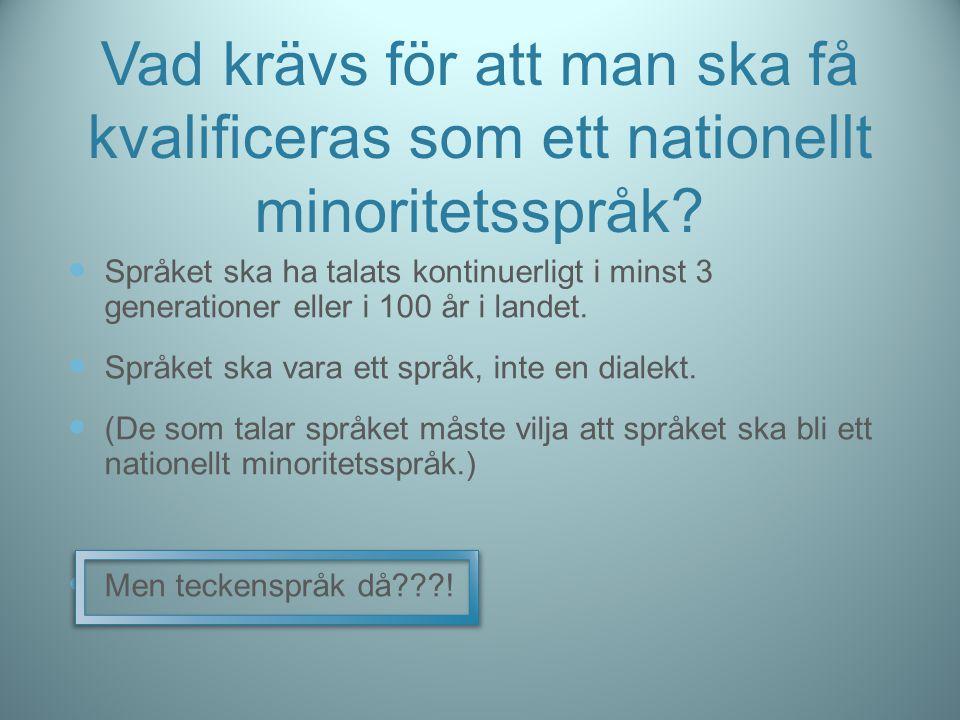 Vilka rättigheter har man om man talar ett nationellt minoritetsspråk.