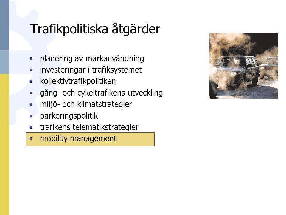 Trafikpolitiska åtgärder planering av markanvändning investeringar i trafiksystemet kollektivtrafikpolitiken gång- och cykeltrafikens utveckling miljö- och klimatstrategier parkeringspolitik trafikens telematikstrategier mobility management