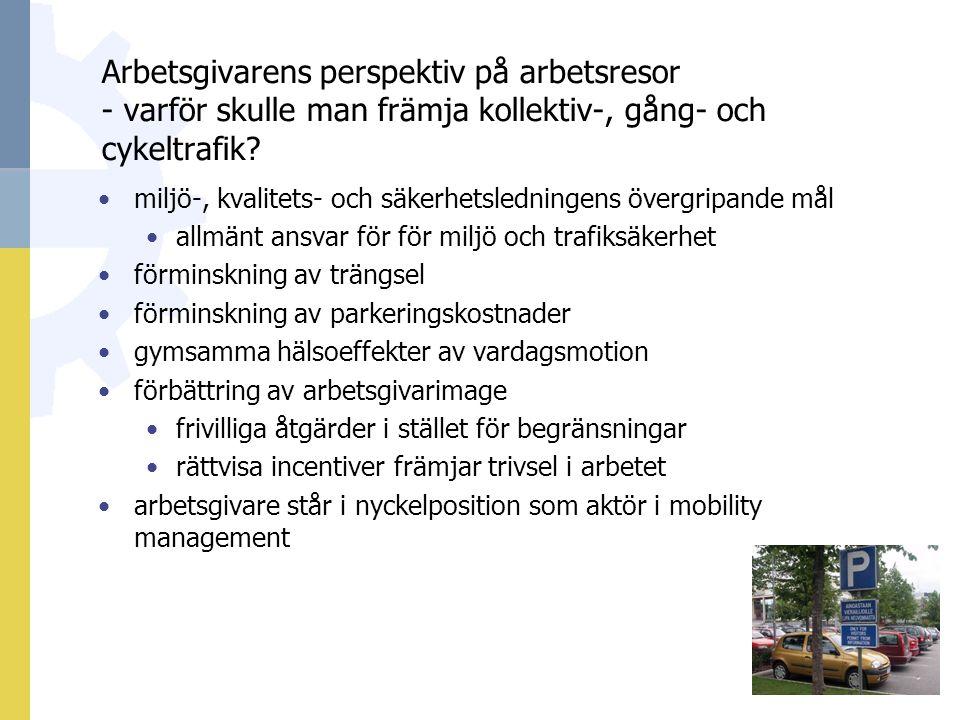 Arbetsgivarens perspektiv på arbetsresor - varför skulle man främja kollektiv-, gång- och cykeltrafik.