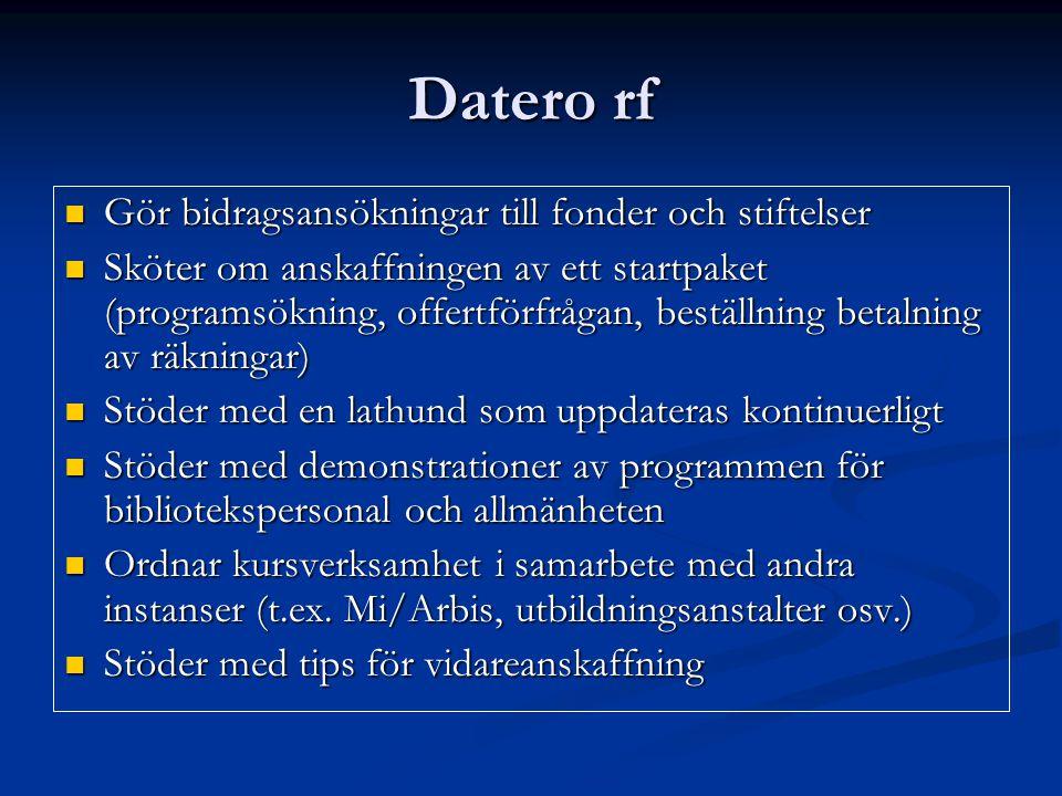 Datero rf Gör bidragsansökningar till fonder och stiftelser Gör bidragsansökningar till fonder och stiftelser Sköter om anskaffningen av ett startpake