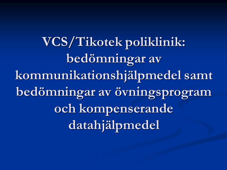 VCS/Tikotek poliklinik: bedömningar av kommunikationshjälpmedel samt bedömningar av övningsprogram och kompenserande datahjälpmedel