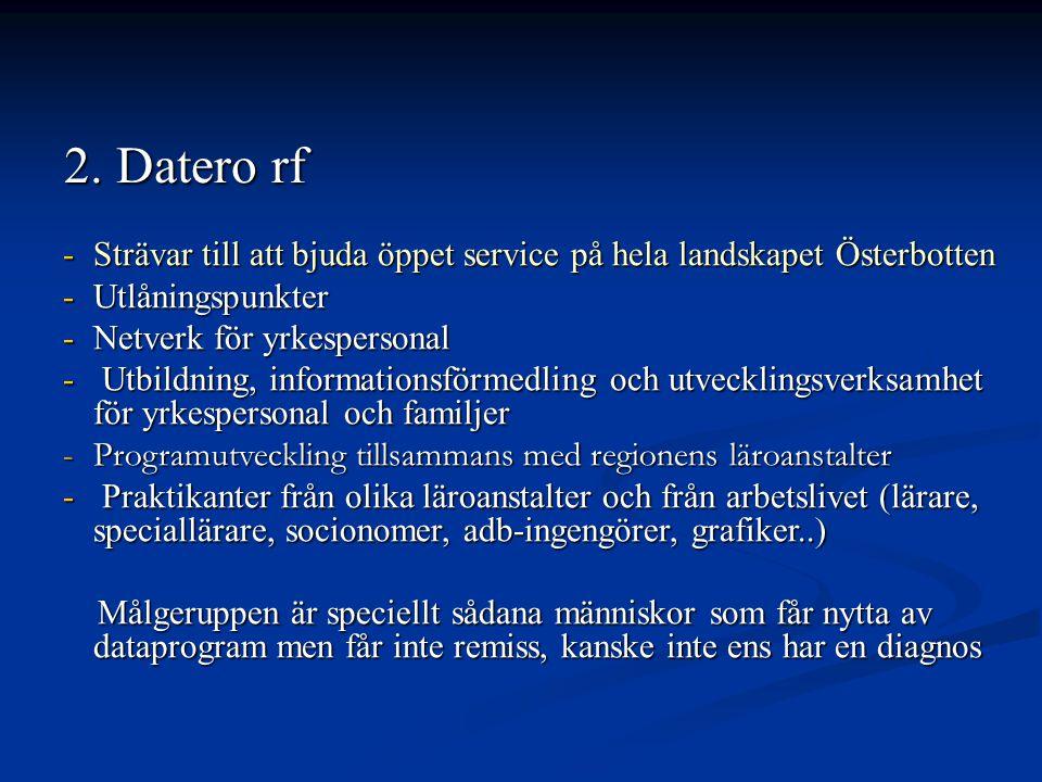-Strävar till att bjuda öppet service på hela landskapet Österbotten -Utlåningspunkter -Netverk för yrkespersonal - Utbildning, informationsförmedling