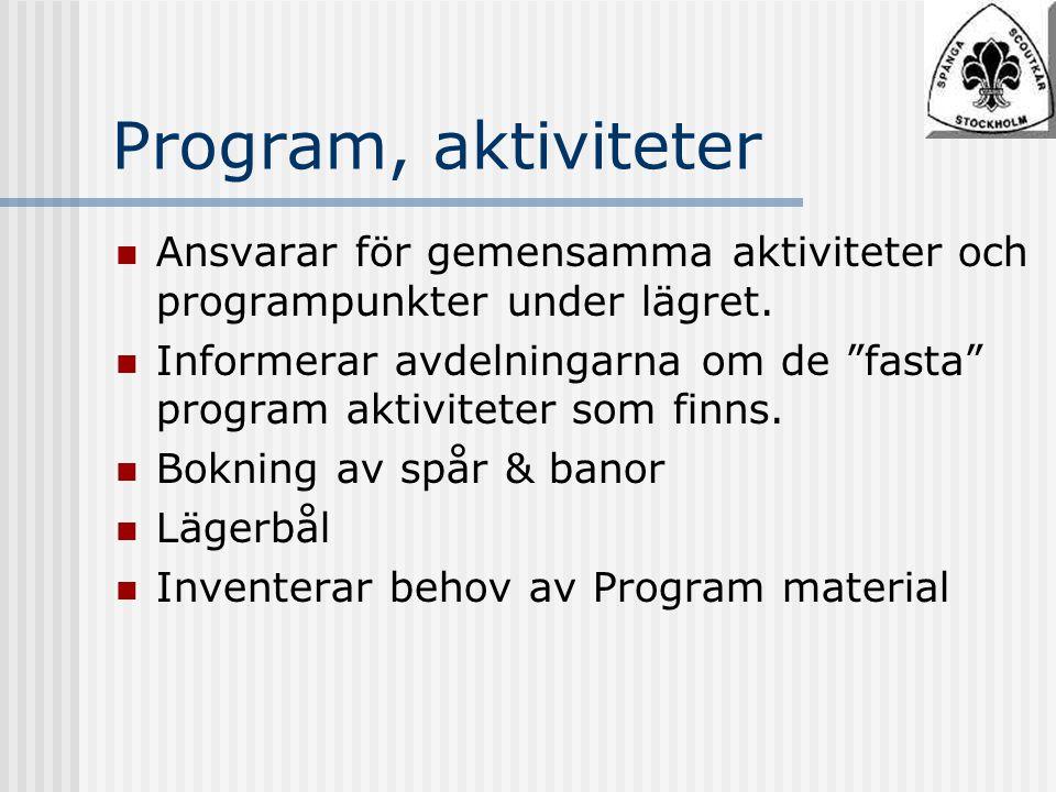 Program, aktiviteter Ansvarar för gemensamma aktiviteter och programpunkter under lägret.