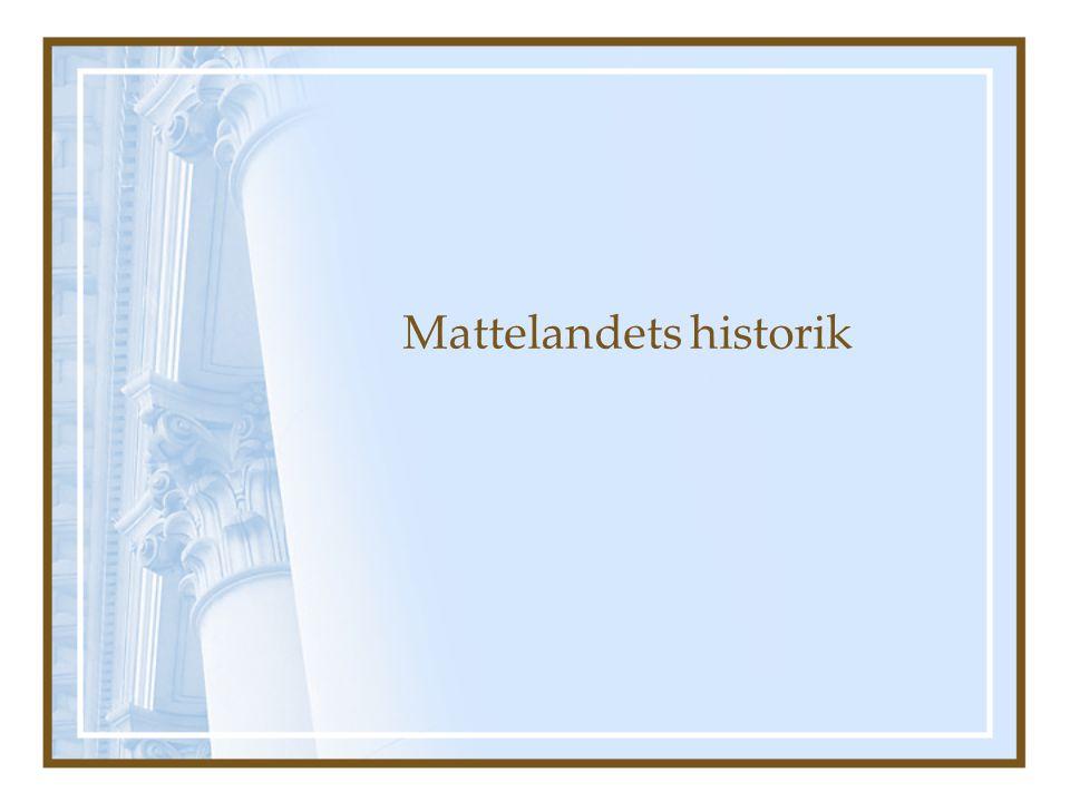 Mattelandets historik