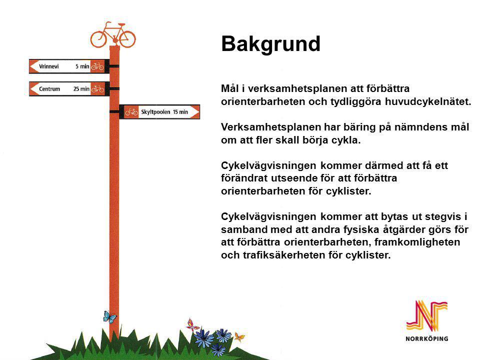 Bakgrund Bakgrund Mål i verksamhetsplanen att förbättra orienterbarheten och tydliggöra huvudcykelnätet.
