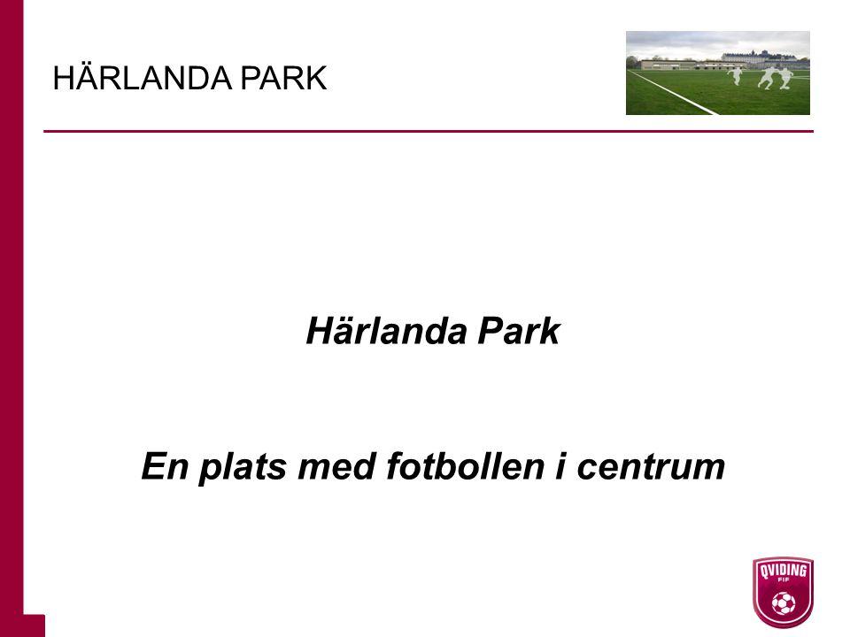Härlanda Park En plats med fotbollen i centrum HÄRLANDA PARK
