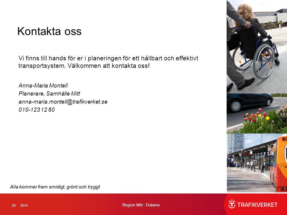 202014 Region Mitt - Dalarna Kontakta oss Vi finns till hands för er i planeringen för ett hållbart och effektivt transportsystem. Välkommen att konta