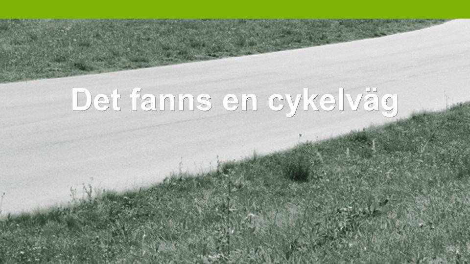 Det fanns en cykelväg