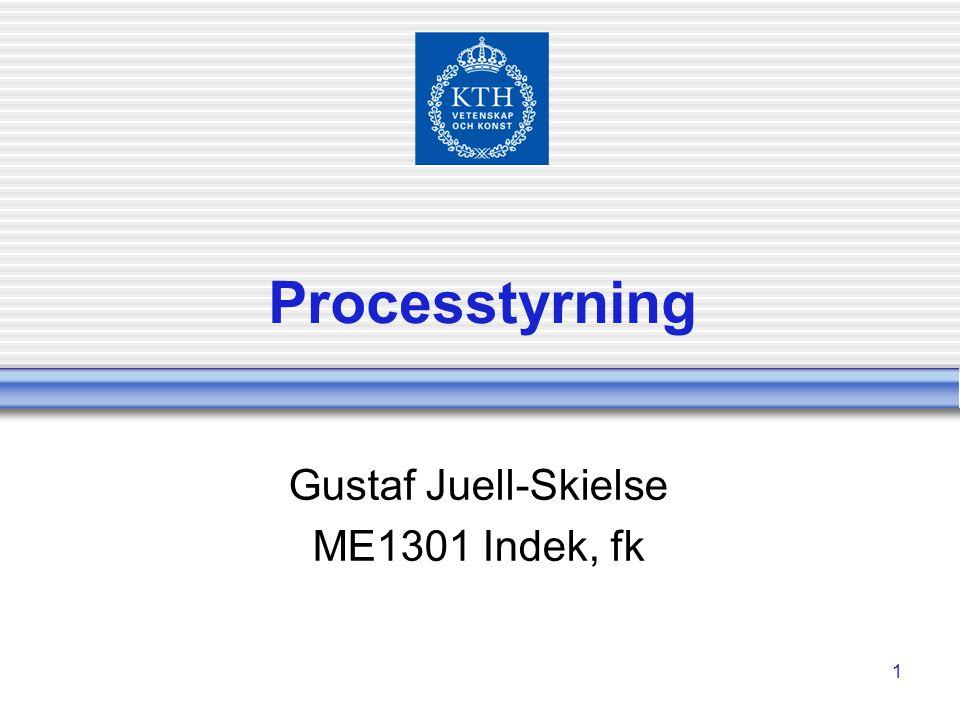 1 Processtyrning Gustaf Juell-Skielse ME1301 Indek, fk