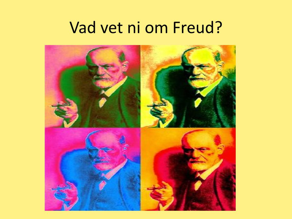 Vad vet ni om Freud?