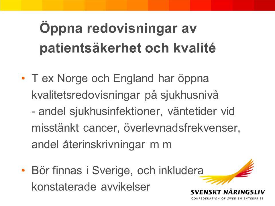 Öppna redovisningar av patientsäkerhet och kvalité T ex Norge och England har öppna kvalitetsredovisningar på sjukhusnivå - andel sjukhusinfektioner,