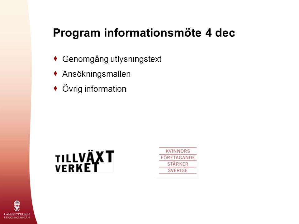 Program informationsmöte 4 dec  Genomgång utlysningstext  Ansökningsmallen  Övrig information