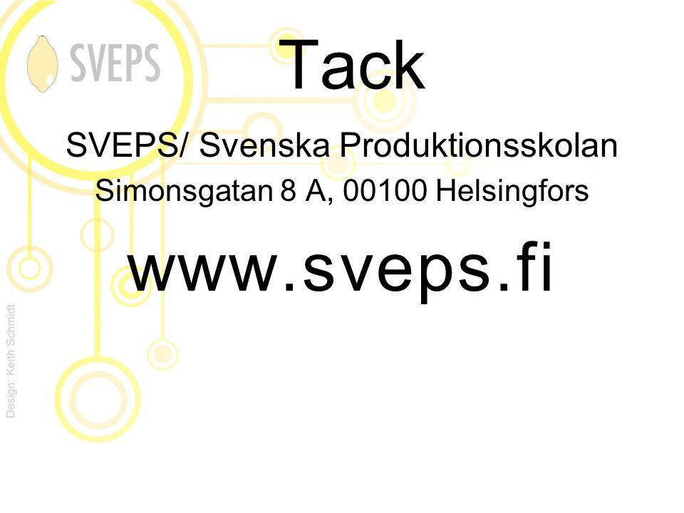 Tack SVEPS/ Svenska Produktionsskolan Simonsgatan 8 A, 00100 Helsingfors www.sveps.fi