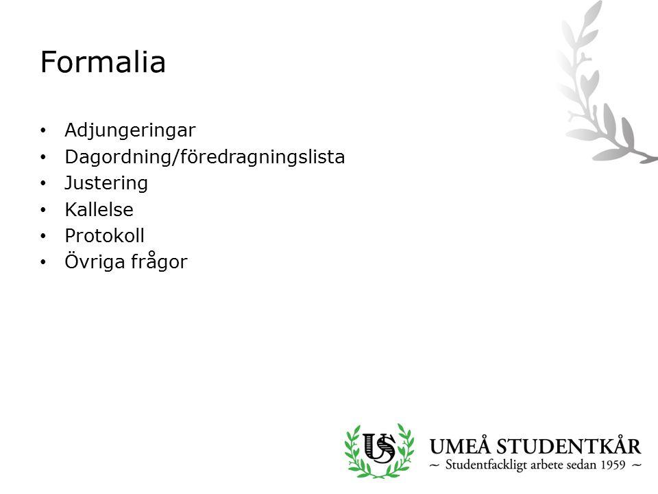 Formalia Adjungeringar Dagordning/föredragningslista Justering Kallelse Protokoll Övriga frågor