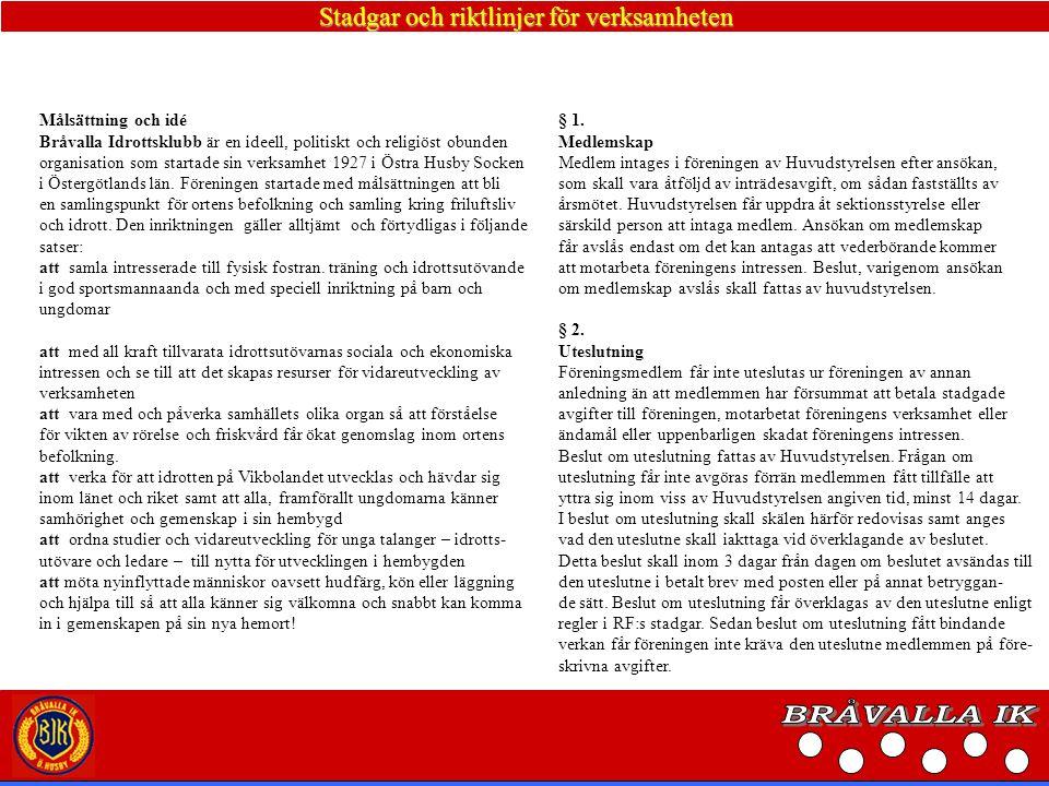 Stadgar och riktlinjer för verksamheten § 3.