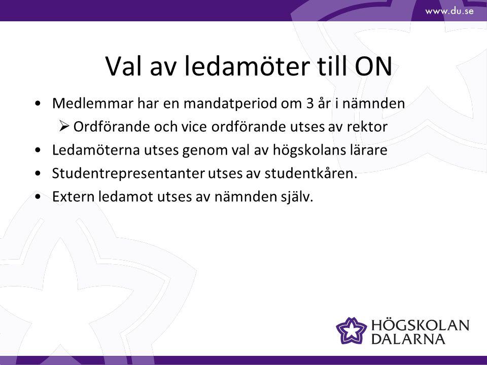 Val av ledamöter till ON Medlemmar har en mandatperiod om 3 år i nämnden  Ordförande och vice ordförande utses av rektor Ledamöterna utses genom val av högskolans lärare Studentrepresentanter utses av studentkåren.