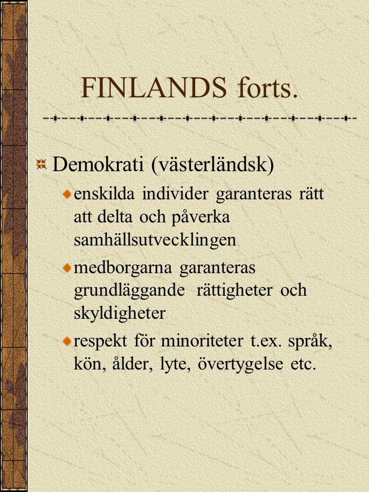FINLANDS STATSSKICK PRINCIPER: Suveränitet (oberoende) begränsas av internationell rätt och fördrag samt olika avtal t.ex EU-medlemskapet FN-stadgan människorättskonventio nen handelsavtal gränsavtal etc.