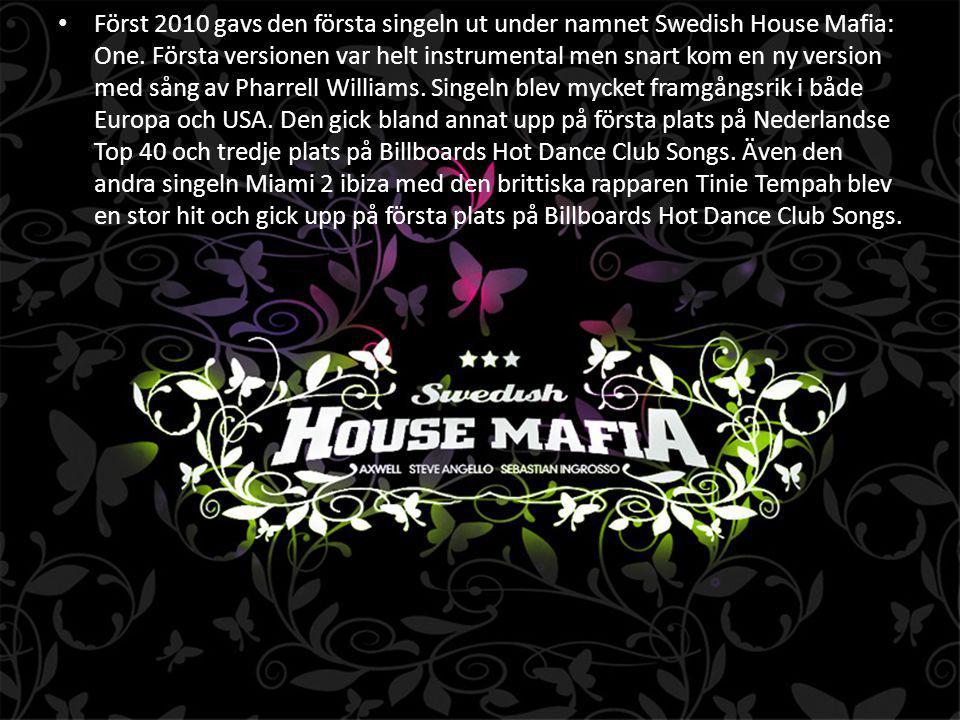 Först 2010 gavs den första singeln ut under namnet Swedish House Mafia: One.